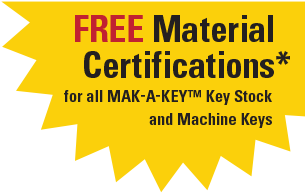 Get FREE Material Certifications for all MAK-A-KEY key stock and machine keys
